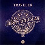 Traveller by Jerry Douglas (2012-08-20)