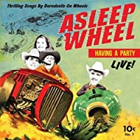 Havin A Party - Live by Asleep At The Wheel (2015-08-21)
