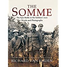 The Somme: The Epic Battle in the Soldiers' own Words and Photographs