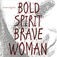 Bold Spirit Brave Woman