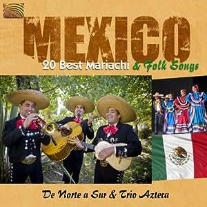 メキシコ - マリアッチ・アンド・フォーク・ソング・ベスト (Mexico - 20 Best Mariachi & Folk Songs)