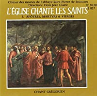 Vol. 1-L'eglise Chante Les Saints