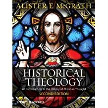 Historical Theology: An Introduction to the History of Christian Thought