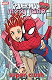 Spider-Man Loves Mary Jane Vol. 1: Super Crush: Super Crush Vol 1 (Spider-Man Loves Mary Jane (2005-2007))