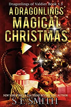 [Smith, S.E.]のA Dragonling's Magical Christmas: A Dragonlings of Valdier Novella (Dragonlings of Valider Book 3) (English Edition)