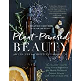 Plant-Powered Beauty, Updated: The Essential Guide to Using Natural Ingredients for Health, Wellness, and Personal Skincare (