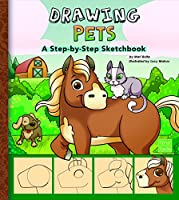 Drawing Pets: A Step-by-Step Sketchbook (My First Sketchbook)