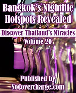 [Moreno, Balthazar]のBangkok's Nightlife Hotspots Revealed (Discover Thailand's Miracles Book 20) (English Edition)
