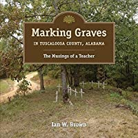 Marking Graves in Tuscaloosa County, Alabama: The Musings of a Teacher