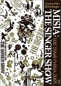 THE SINGER SHOW~THE TOUR OF MISIA 2005 [DVD]