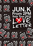 "Jun.K(From 2PM)Solo Tour 2015""LOVE LETTER""...[DVD]"
