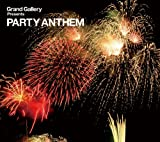 Grand Gallery presents PARTY ANTHEM 画像