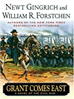 Grant Comes East: A Novel Of The Civil War (Thorndike Press Large Print Basic Series)