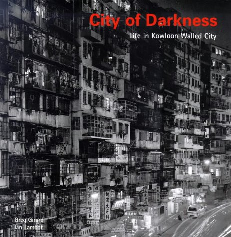 City of Darkness: Life in Kowloon Walled Cityの詳細を見る