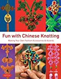 Fun with Chinese Knotting: Making Your Own Fashion Accessories & Accents 画像