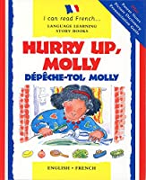 Hurry Up, Molly/Depeche-Toi, Molly (I Can Read Series)