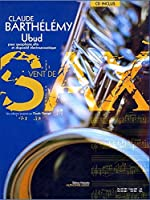 バルテルミー : ウブド (アルトサクソフォン、電子音響(CD)) ルデュック出版
