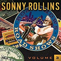 Road Shows, Vol. 3 by Sonny Rollins (2014-05-06)