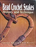 Bead Crochet Snakes: History and Technique