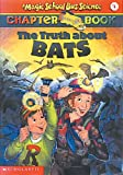 Truth About Bats (Magic School Bus Science Chapter Books (Pb))