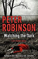 Watching the Dark: DCI Banks 20 by Peter Robinson(1905-07-05)