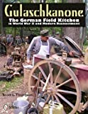 Gulaschkanone: The German Field Kitchen in WW2 and Reenacting