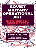 Soviet Military Operational Art: In Pursuit of Deep Battle (Soviet (Russian) Military Theory and Practice Book 2) (English Edition) 画像