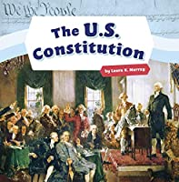 The U.S. Constitution (Shaping the United States of America)