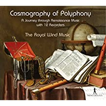 Cosmography Of Polyphony - A Journey Through Renaissance Music With 12 Recorders