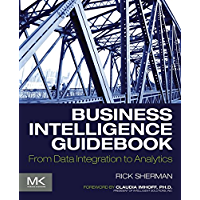 Business Intelligence Guidebook: From Data Integration to An…