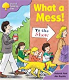 Oxford Reading Tree: Stage 1+: More Patterned Stories: What A Mess!: pack A