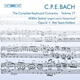 C.P.E. Bach : The Complete Keyboard Concertos, Vol. 17