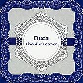 Duca LiveAlive Forever