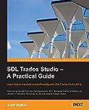 SDL Trados Studio – A Practical Guide