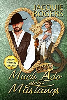 Much Ado About Mustangs (Hearts of Owyhee Book 5) by [Rogers, Jacquie]