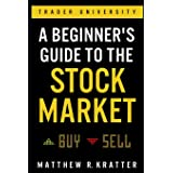 Beginners Guide To The Stock Market: Everything You Need to Start Making Money Today
