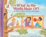 What Is the World Made Of?: All about Solids, Liquids, and Gases (Let's-Read-And-Find-Out Science: Stage 2 (Pb))