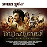 Baahubali - The Beginning (Malayalam) [Original Motion Picture Soundtrack]