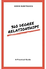 360 Degree Relationships: A Practical Guide Kindle Edition