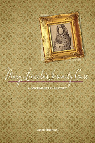 Download Mary Lincoln's Insanity Case: A Documentary History 0252081269