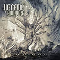 Tracing Back Roots by We Came As Romans