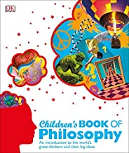 Children's Book of Philosophy: An Introduction to the World's Great Thinkers and Their B