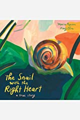 The Snail with the Right Heart: A True Story Hardcover