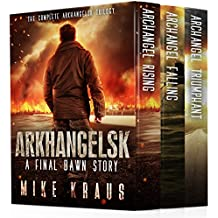 Arkhangelsk Box Set: A Post-Apocalyptic Thriller - The Complete Arkhangelsk Trilogy (Archangel Rising, Archangel Falling, Archangel Triumphant) - A Final Dawn Story