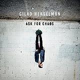 ギラッド・ヘクセルマン / アスク・フォー・カオス (Gilad Hekselman / Ask for Chaos) [CD] [輸入盤] [日本語帯・解説付]/