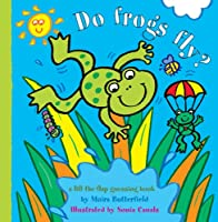 Do Frogs Fly? (Animal Flappers Books)