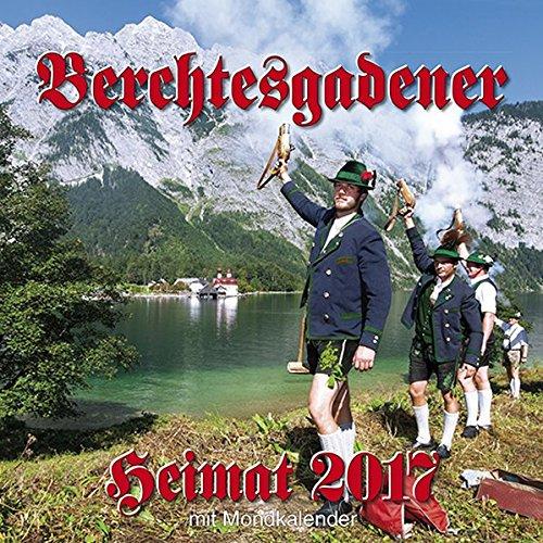 Berchtesgadener Heimatkalender 2017: Mit Mondphasen, Tierkreiszeichen und grossen Notizfeldern