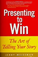 Presenting to Win: The Art of Telling Your Story (Financial Times Prentice Hall Books)