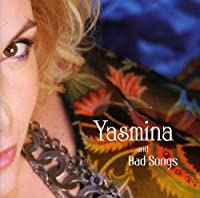 YASMINA AND BAD SONGS