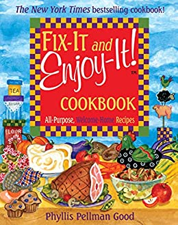 Fix-It and Enjoy-It: All-Purpose, Welcome-Home Recipes by [Good, Phyllis]